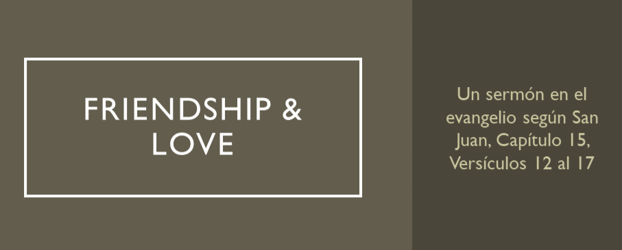 Friendship & Love – John 15:12-17