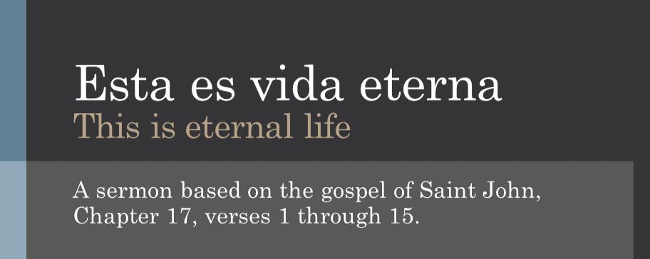Esta es la vida eterna – Juan 17:1-15