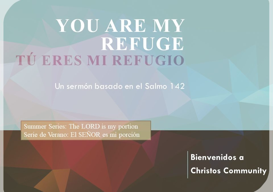 You are my refuge – Psalm 142