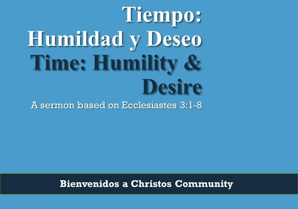 Time: Humility & Desire | Ecclesiastes 3:1-8