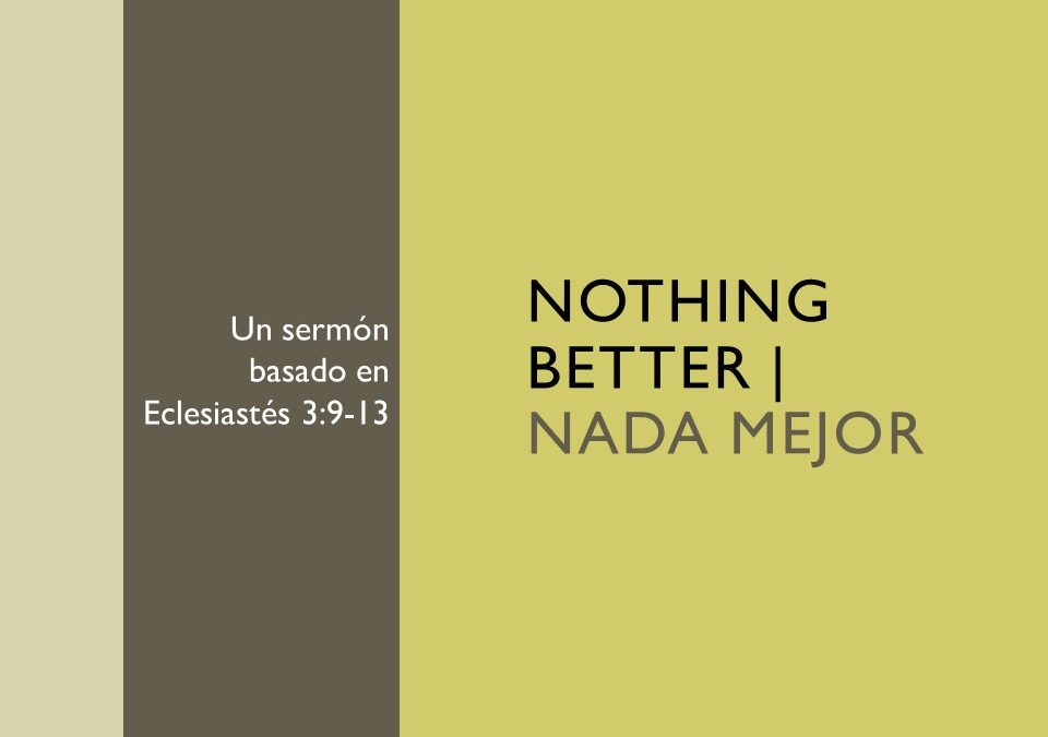 Nothing Better – Ecclesiastes 3:9-13
