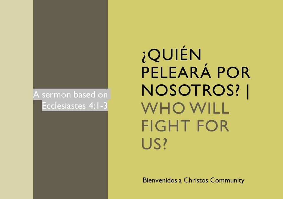 Who Will Fight for Us? – Ecclesiastes 4:1-3