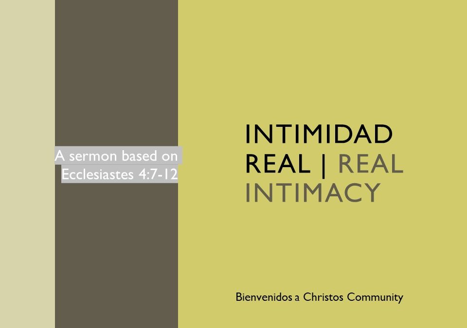 Real Intimacy | Ecclesiastes 4:7-12
