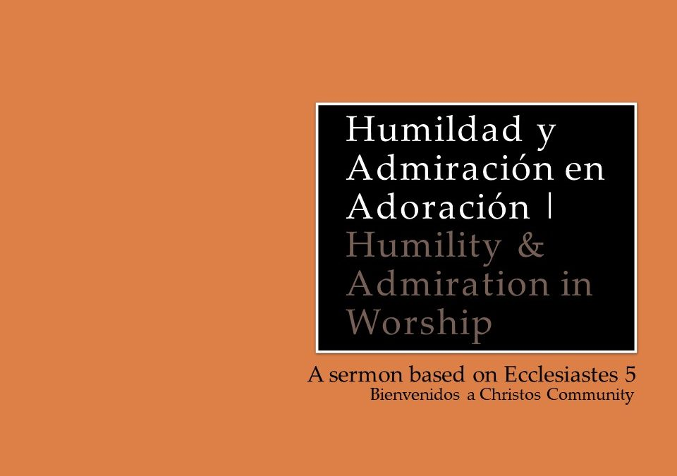 Humility & Adoration in Worship | Ecclesiastes 5